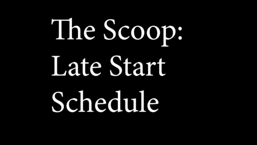 The Scoop Video: Late-Start Schedule